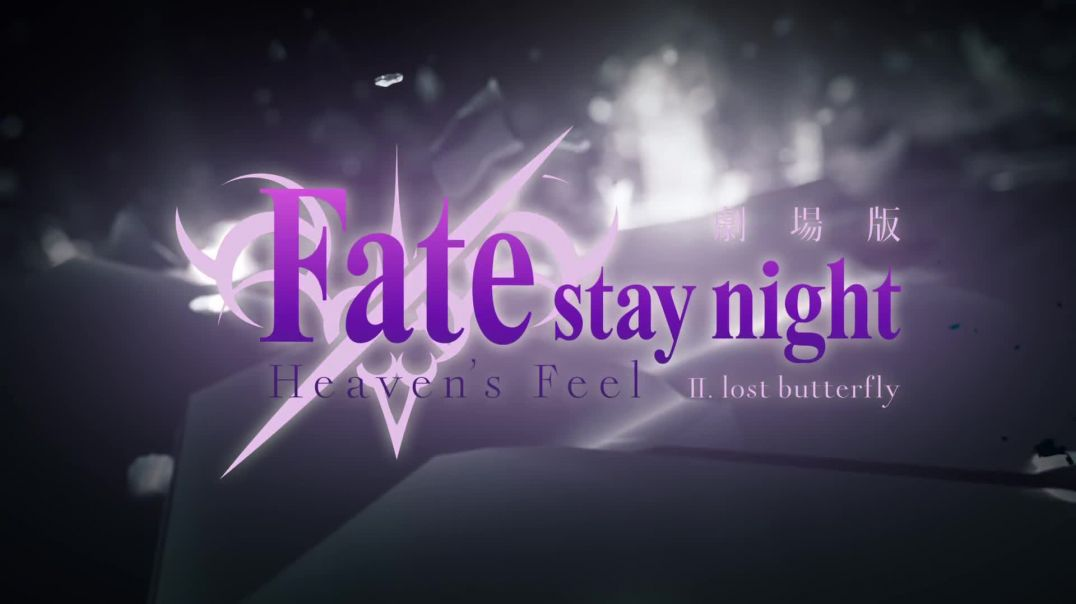 Fate/stay night [Heaven's Feel] THE MOVIE II. lost butterfly Trailer 2 English sub